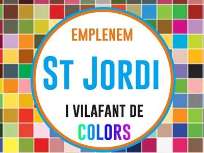 Emplenem Vilafant de Colors per St. Jordi.